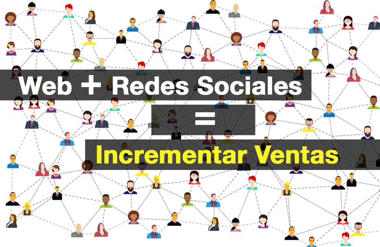 Web + Redes Sociales = Incrementar Ventas